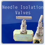 Needle isolation valves